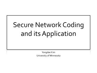 Secure Network Coding and its Application