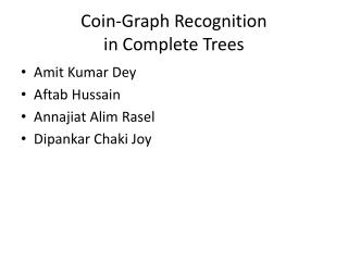 Coin-Graph Recognition  in Complete Trees