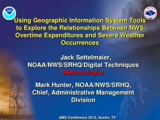 Jack Settelmaier, NOAA/NWS/SRHQ/Digital Techniques  Meteorologist