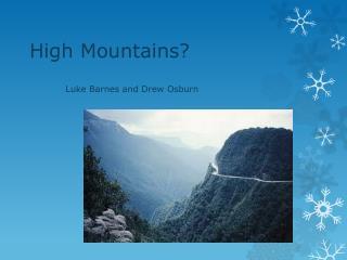 High Mountains?