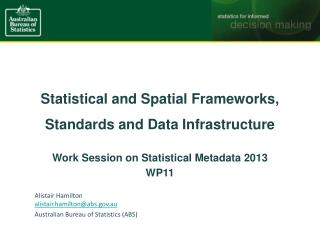 Statistical and Spatial  Frameworks,  Standards and Data  Infrastructure