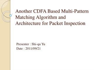 Another CDFA Based Multi-Pattern Matching Algorithm and Architecture for Packet Inspection