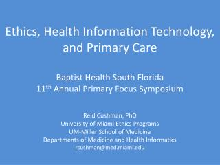 Reid Cushman, PhD University of Miami Ethics Programs UM-Miller School of Medicine