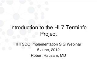 Introduction to the HL7  Terminfo  Project