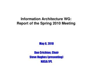 Information Architecture WG: Report of the Spring 2010 Meeting