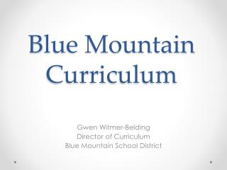B lue Mountain Curriculum