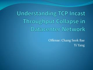 Understanding TCP  Incast  Throughput Collapse in Datacenter Network