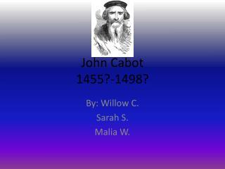 John Cabot 1455?-1498?