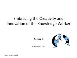 Embracing the Creativity and Innovation of the Knowledge Worker