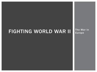 Fighting World War II