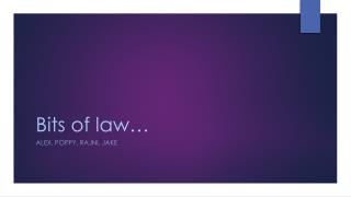 Bits of law…