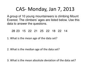 CAS- Monday, Jan 7, 2013