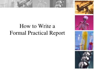 How to Write a  Formal Practical Report