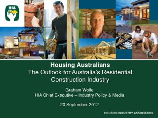 Housing Australians The Outlook for Australia's Residential Construction Industry