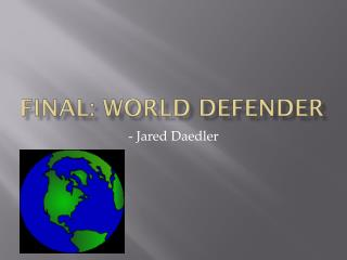 Final: world defender