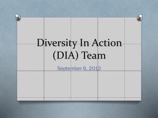 Diversity In Action (DIA) Team
