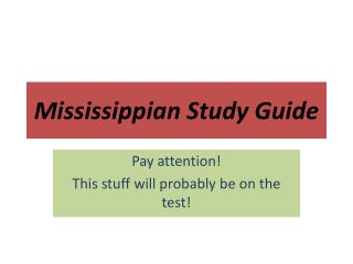 Mississippian Study Guide