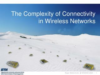 The Complexity of Connectivity  in Wireless Networks