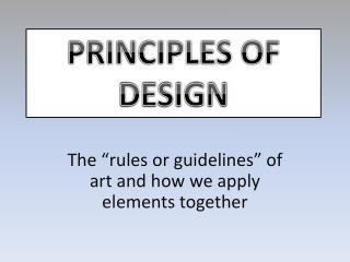 """The """"rules or guidelines"""" of art and how we apply elements together"""