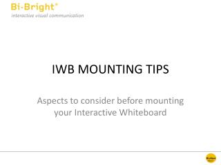 IWB MOUNTING TIPS