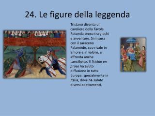 24.  Le figure della leggenda