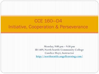 CCE 160—D4 Initiative, Cooperation & Perseverance