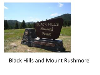 Black Hills and Mount Rushmore