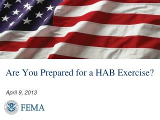 Are You Prepared for a HAB Exercise? April 9, 2013