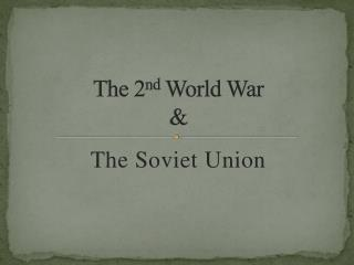 The 2 nd  World War &