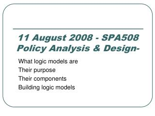 11 August 2008 - SPA508  Policy Analysis & Design-