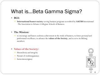 What is…Beta Gamma Sigma?