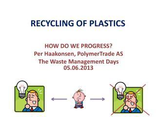 RECYCLING OF PLASTICS