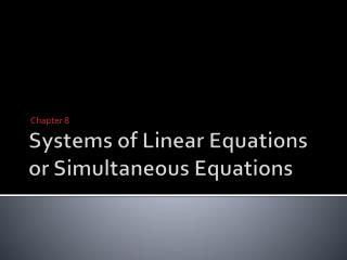 Systems of Linear Equations or Simultaneous Equations