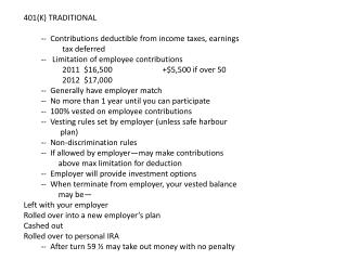 401(K) TRADITIONAL 	--  Contributions deductible from income taxes, earnings 		  tax deferred