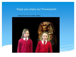 Hope you enjoy our  Powerpoint