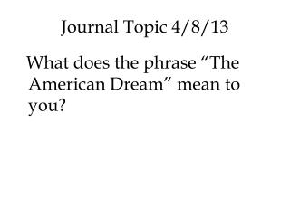 Journal Topic 4/8/13