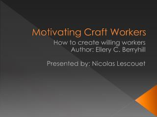 Motivating Craft Workers