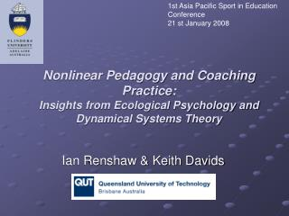 Nonlinear Pedagogy and Coaching Practice:  Insights from Ecological Psychology and Dynamical Systems Theory