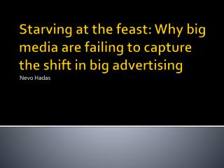 Starving at the feast: Why big media are failing to capture the shift in big advertising