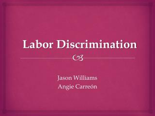 Labor Discrimination