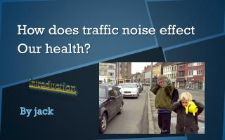 How does traffic noise effect Our health?