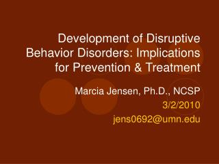 Development of Disruptive Behavior Disorders: Implications for Prevention  Treatment