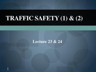 Traffic Safety (1) & (2)