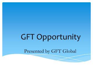 GFT Opportunity