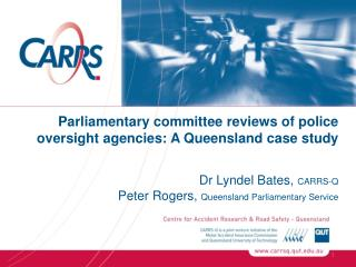 Parliamentary committee reviews of police oversight agencies: A Queensland case study