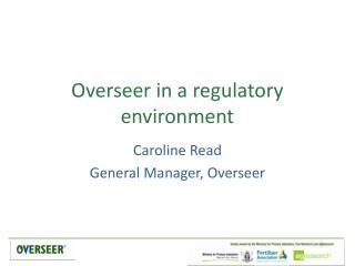 Overseer in a regulatory environment