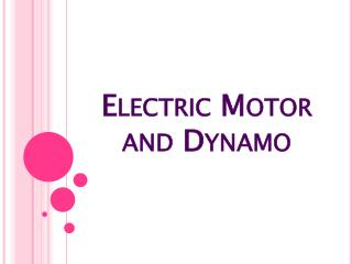 Electric Motor and Dynamo