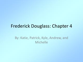 Frederick Douglass: Chapter 4