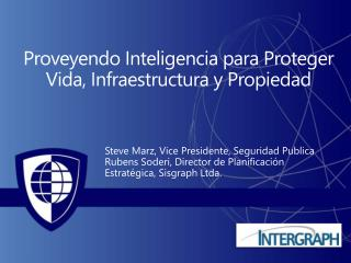 Proveyendo Inteligencia para Proteger Vida, Infraestructura y Propiedad