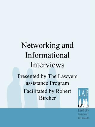 Networking and Informational Interviews